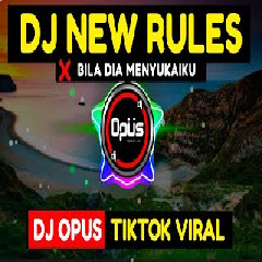 Dj Opus - Dj New Rules X Bila Dia Menyukaiku.mp3
