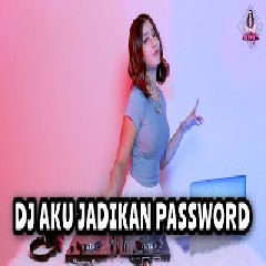 Dj Imut - Dj Aku Jadikan Pasword X When She Loved Me.mp3